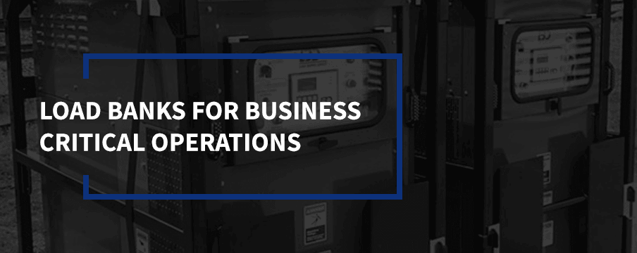 load banks for business critical operations