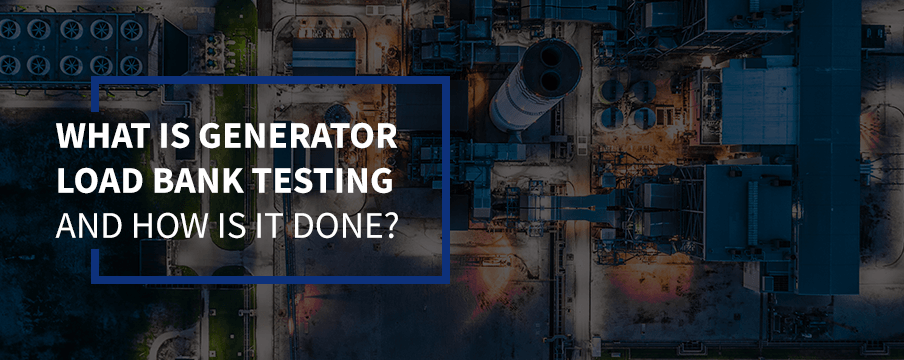 What Is a Generator Load Bank Test?